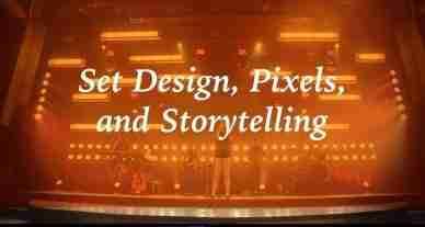 Set Design Pixels and Storytelling