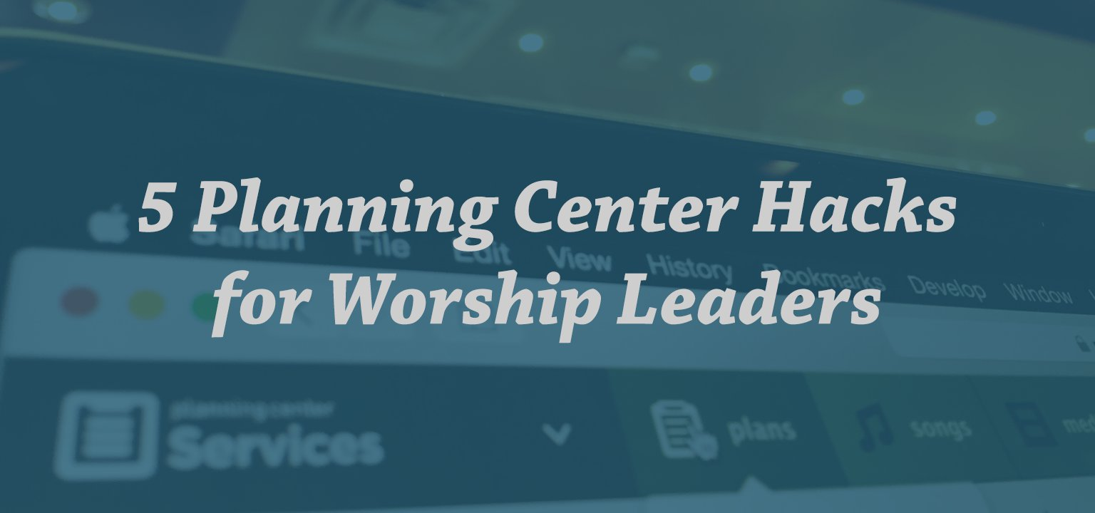 Sunday Mag - 5 Planning Center Hacks for Worship Leaders