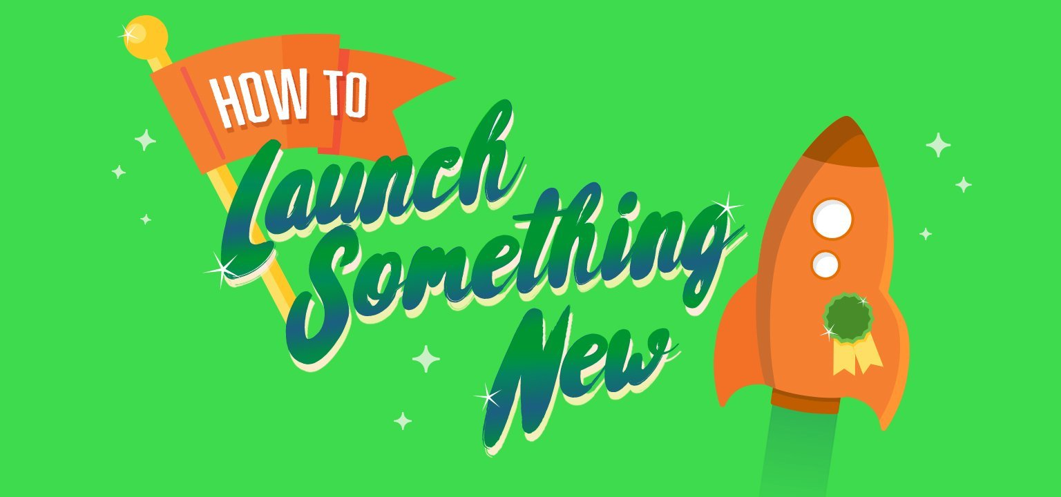 How to Launch Something New