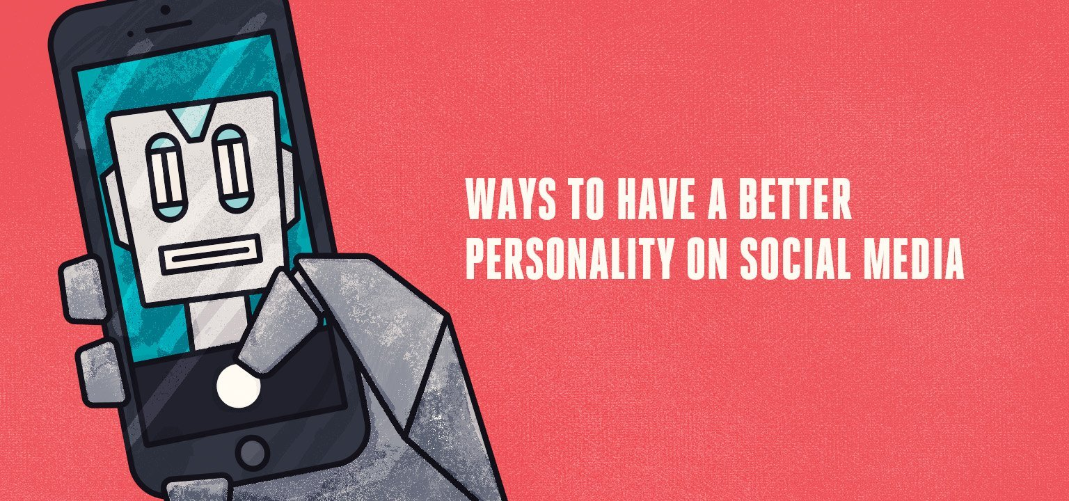 3 Ways to Have Better Personality on Social Media