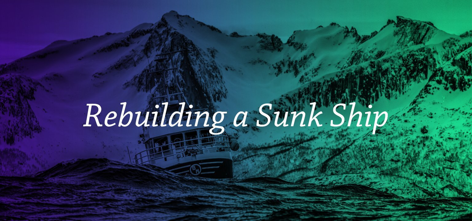 Rebuilding a Sunk Ship