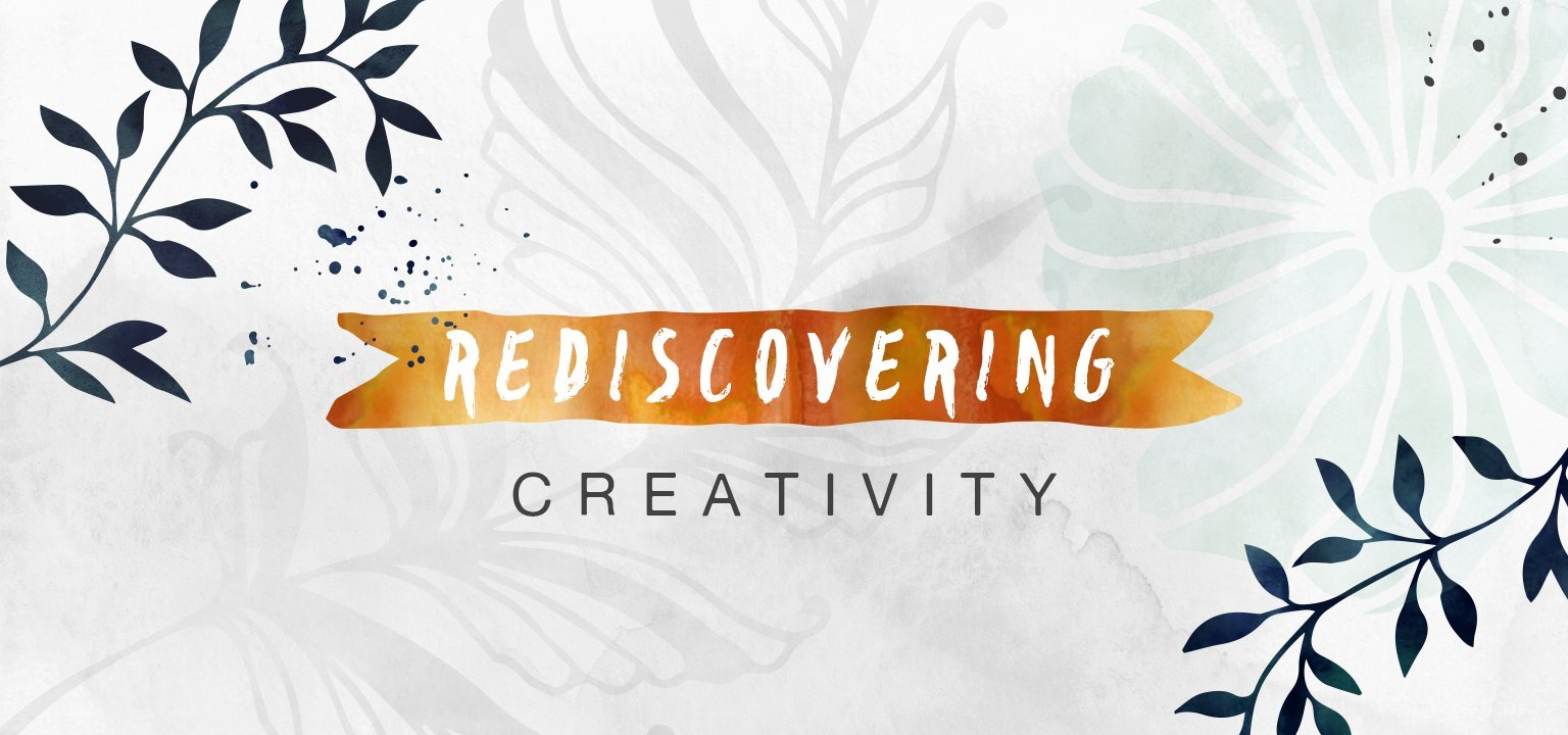 Rediscovering Creativity