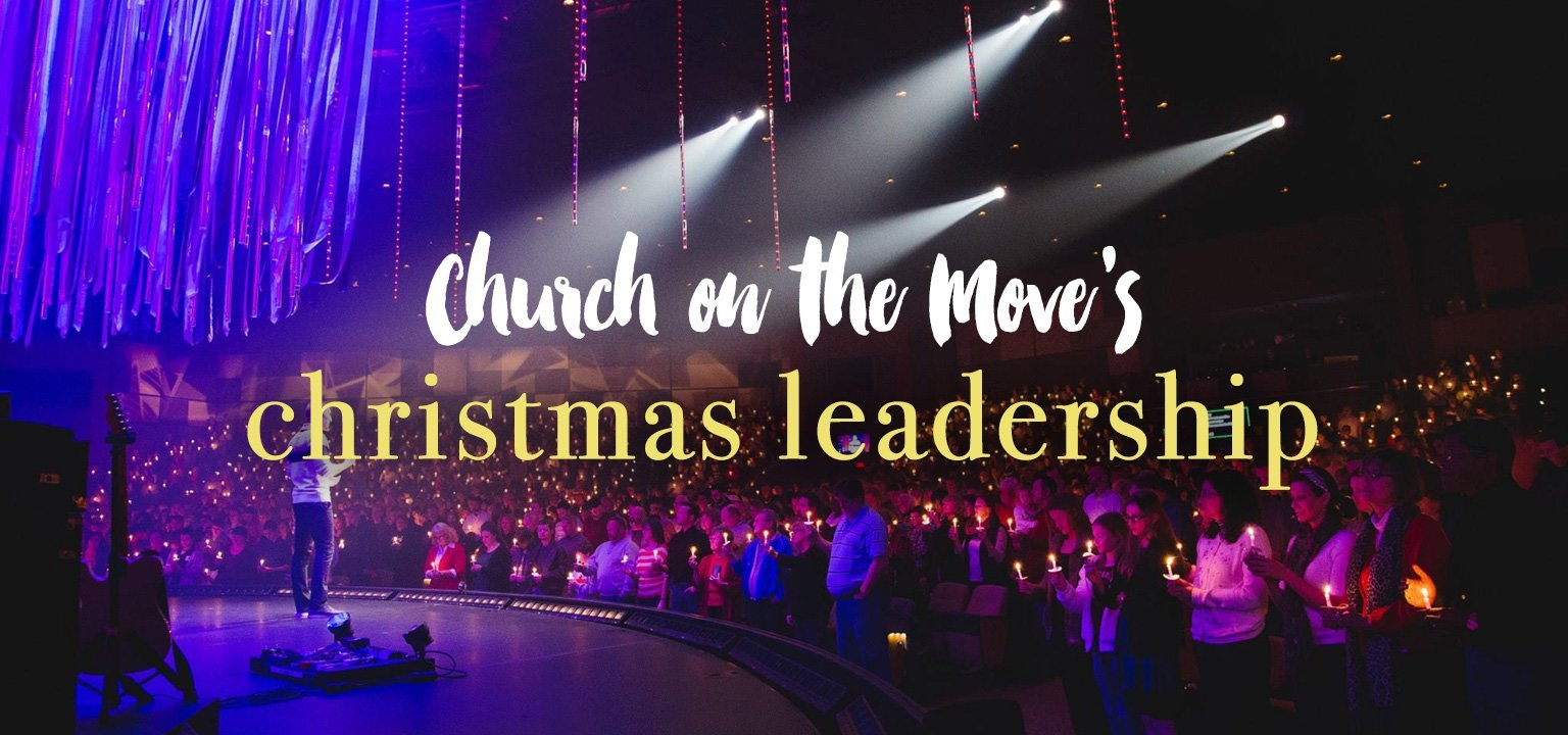 Church on the Move's Christmas Leadership