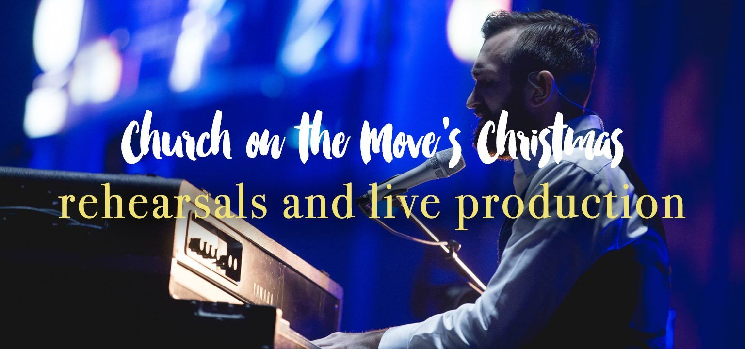 Church on the Move's Christmas Rehearsals and Live Production