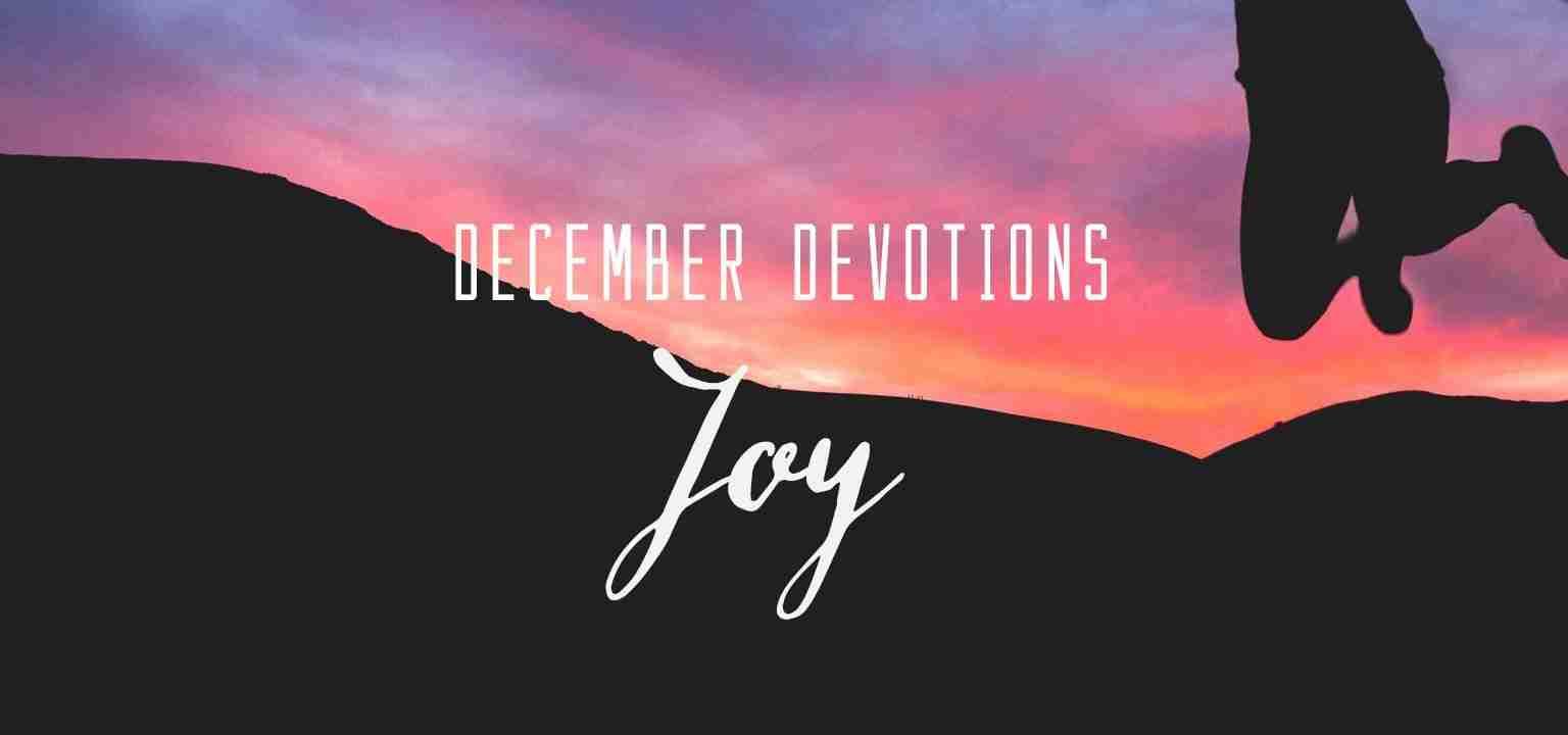 December Devotion: Joy