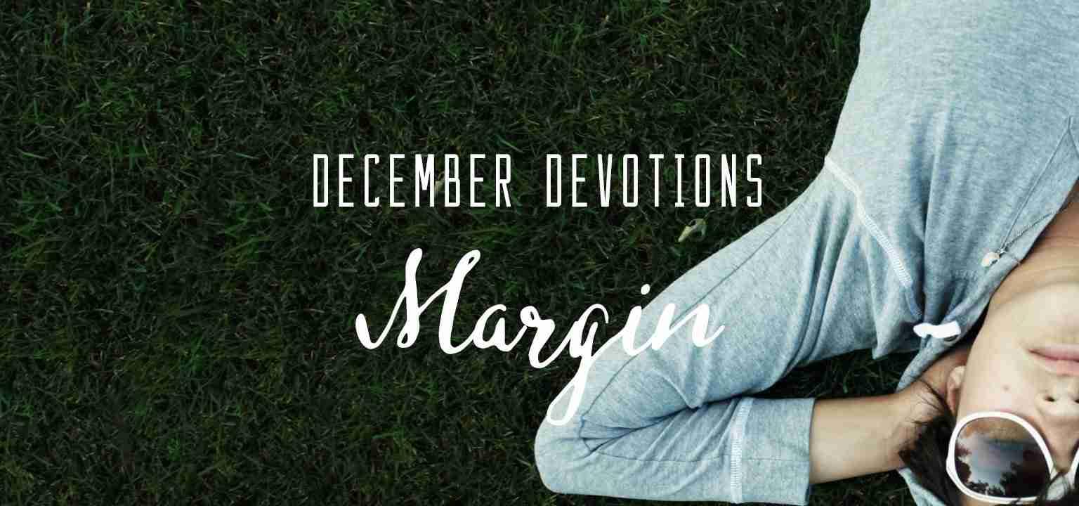 December Devotion: Margin