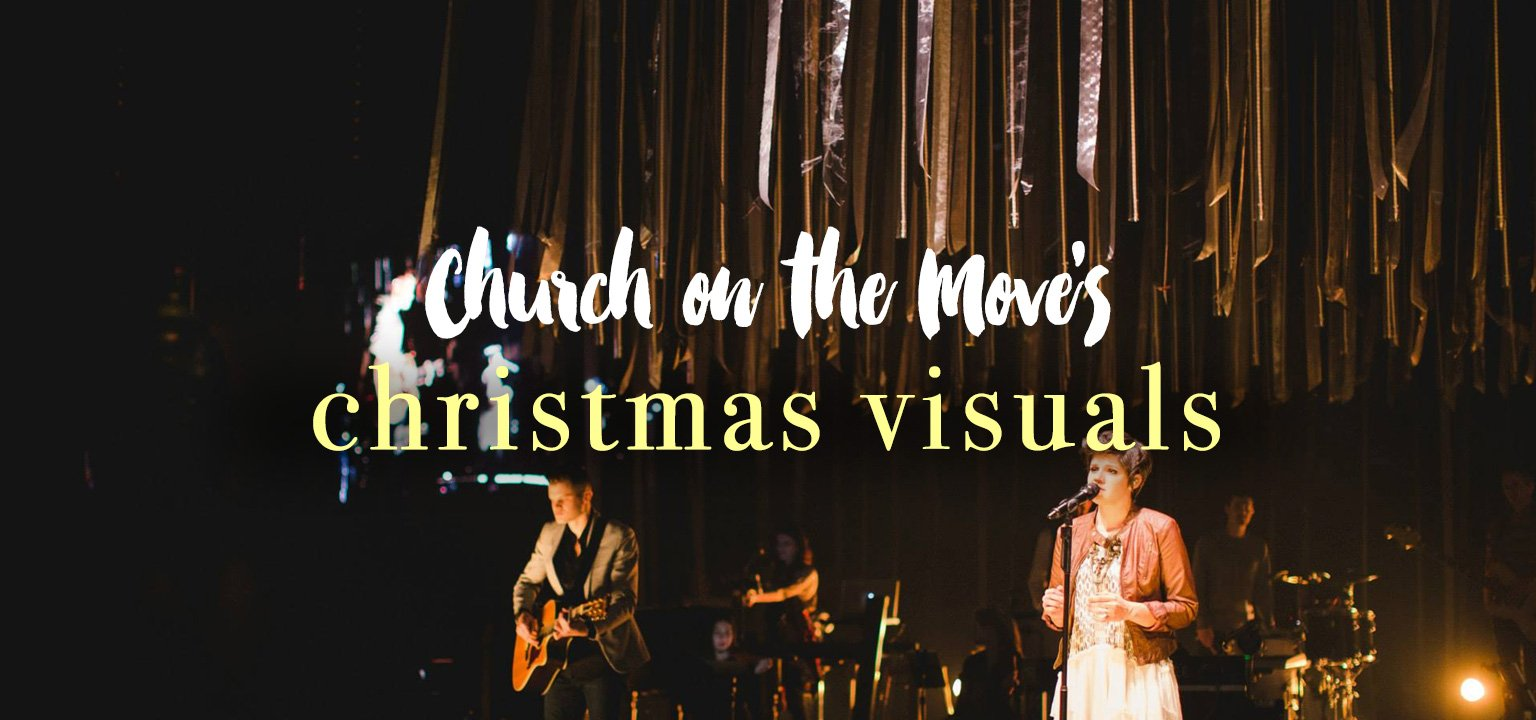 Church on the Move's Christmas Visuals