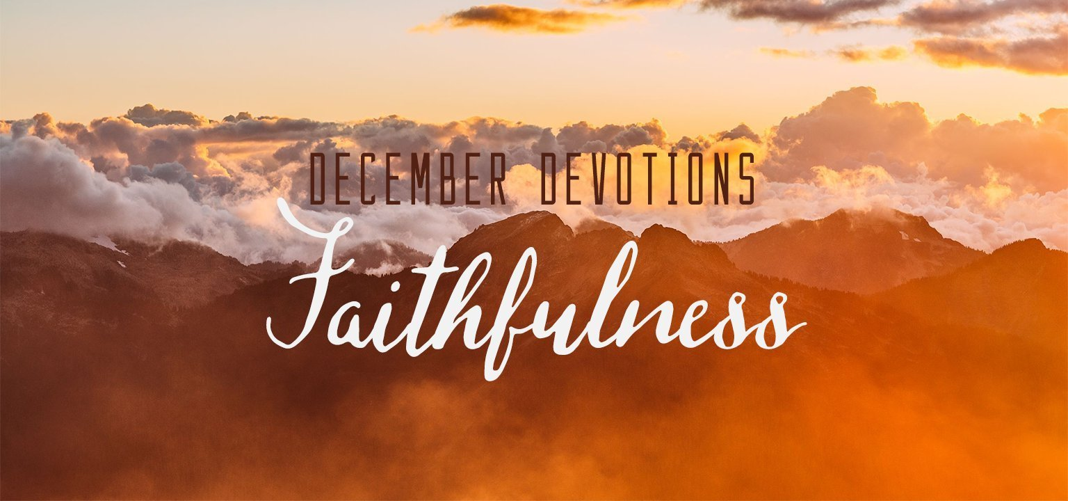 December Devotion: Faithfulness