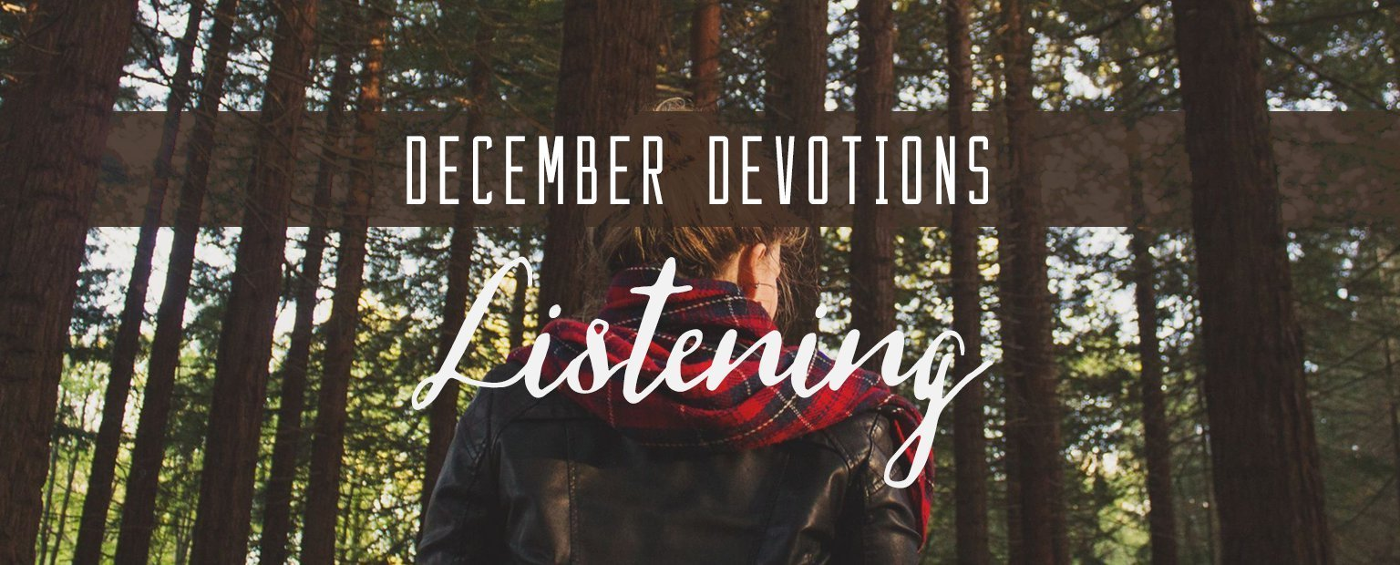 December Devotion: Listening