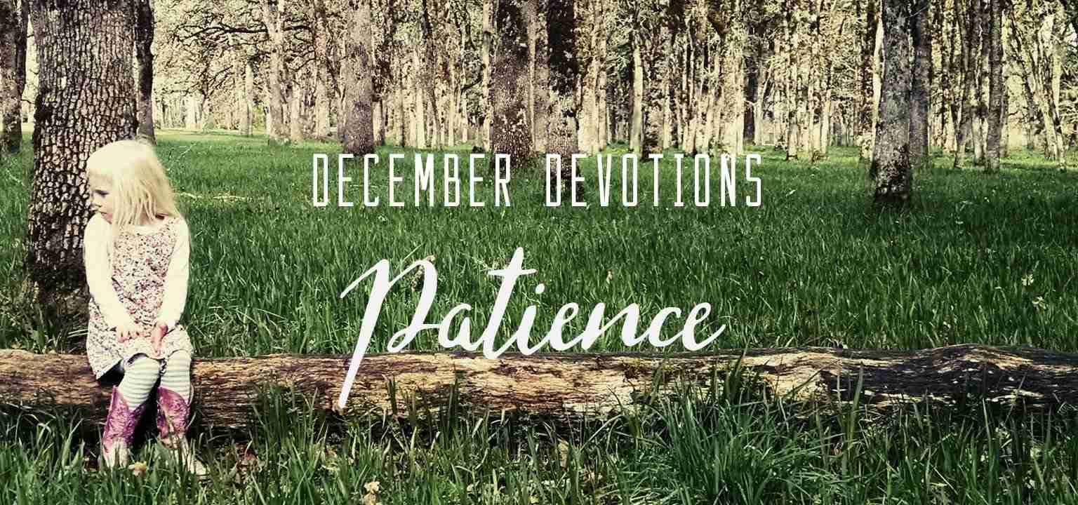 December Devotion: Patience