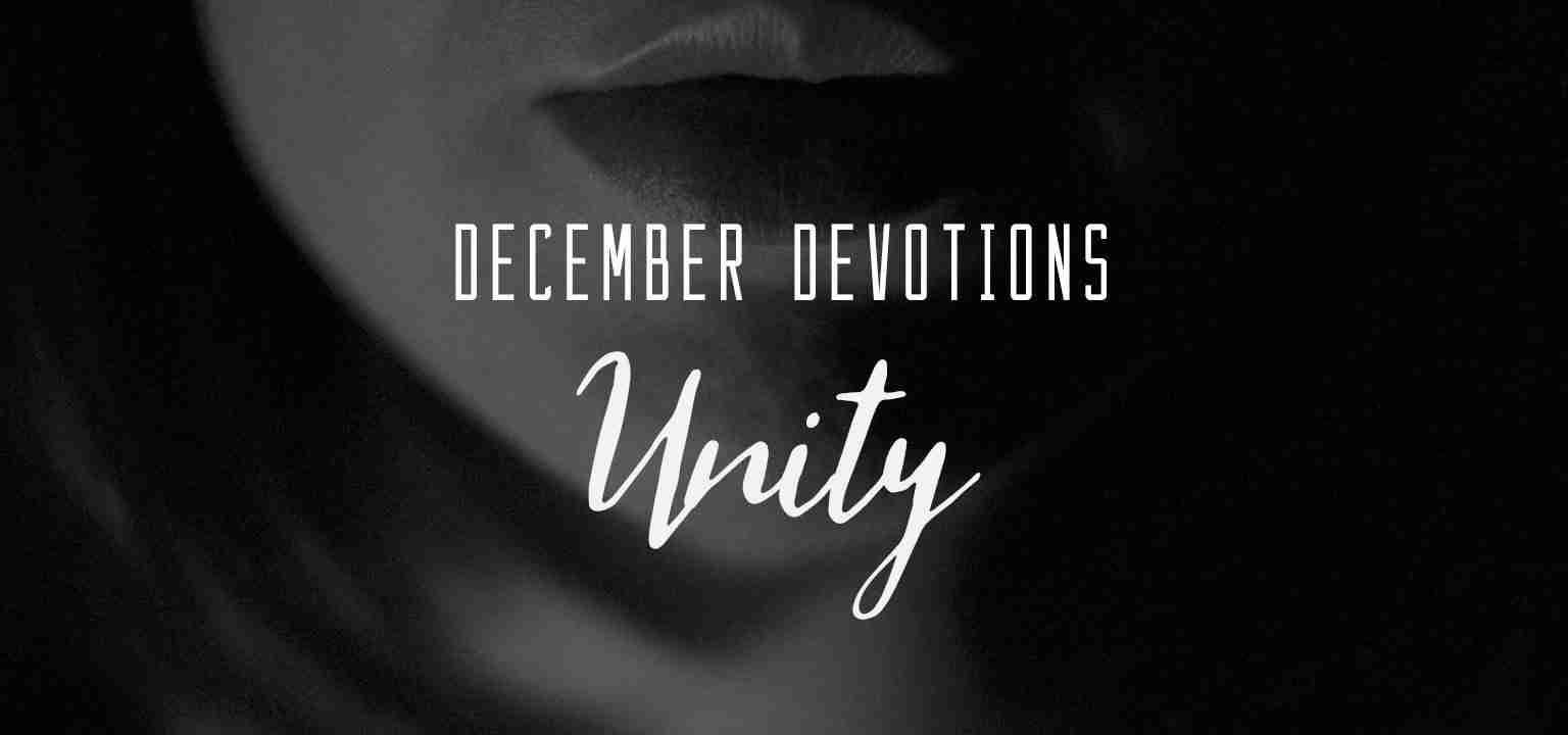 December Devotion: Unity