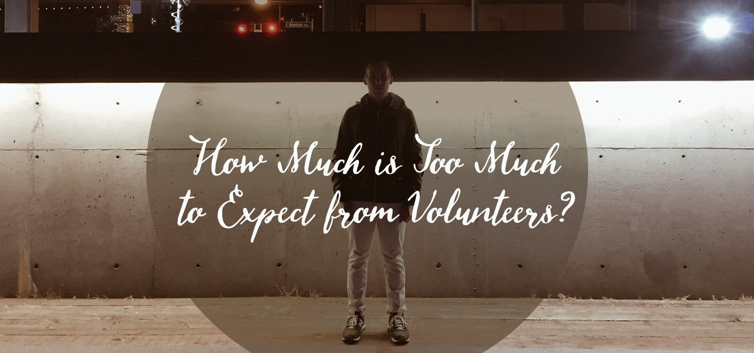 How Much is Too Much to Expect from Volunteers?