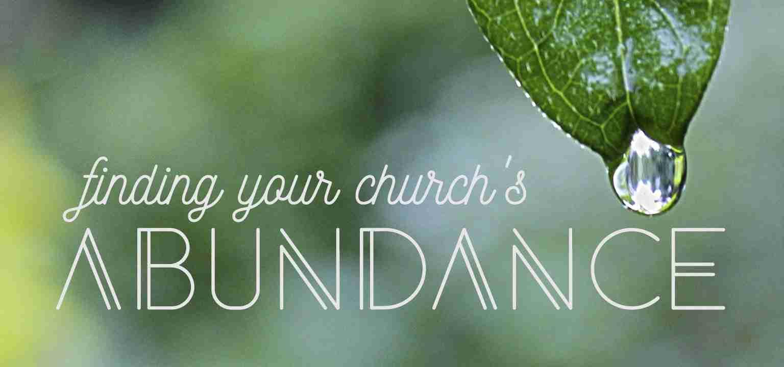 Finding Your Church's Abundance