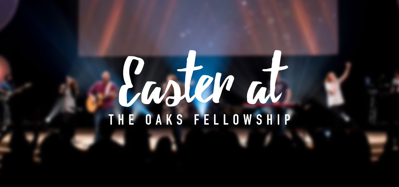 Easter at The Oaks Fellowship