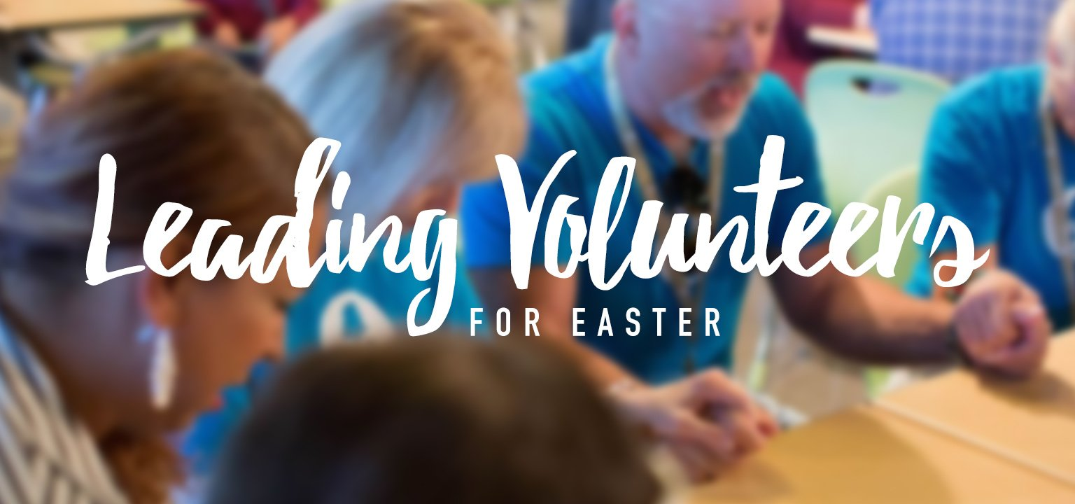 Leading Volunteers for Easter