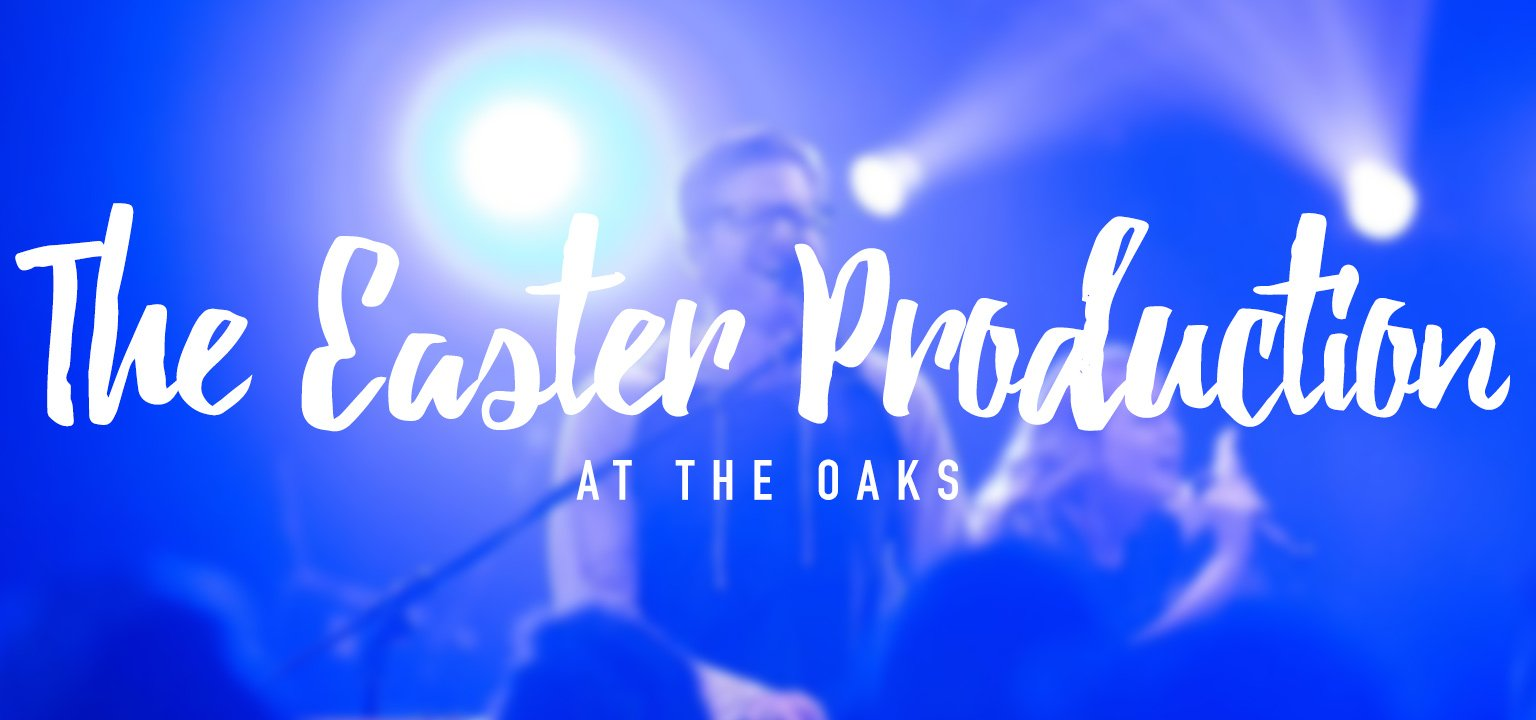 The Easter Production at The Oaks