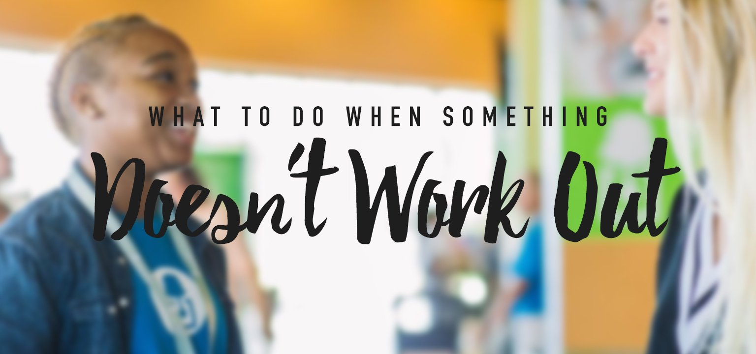 What to Do When Something Doesn't Work Out