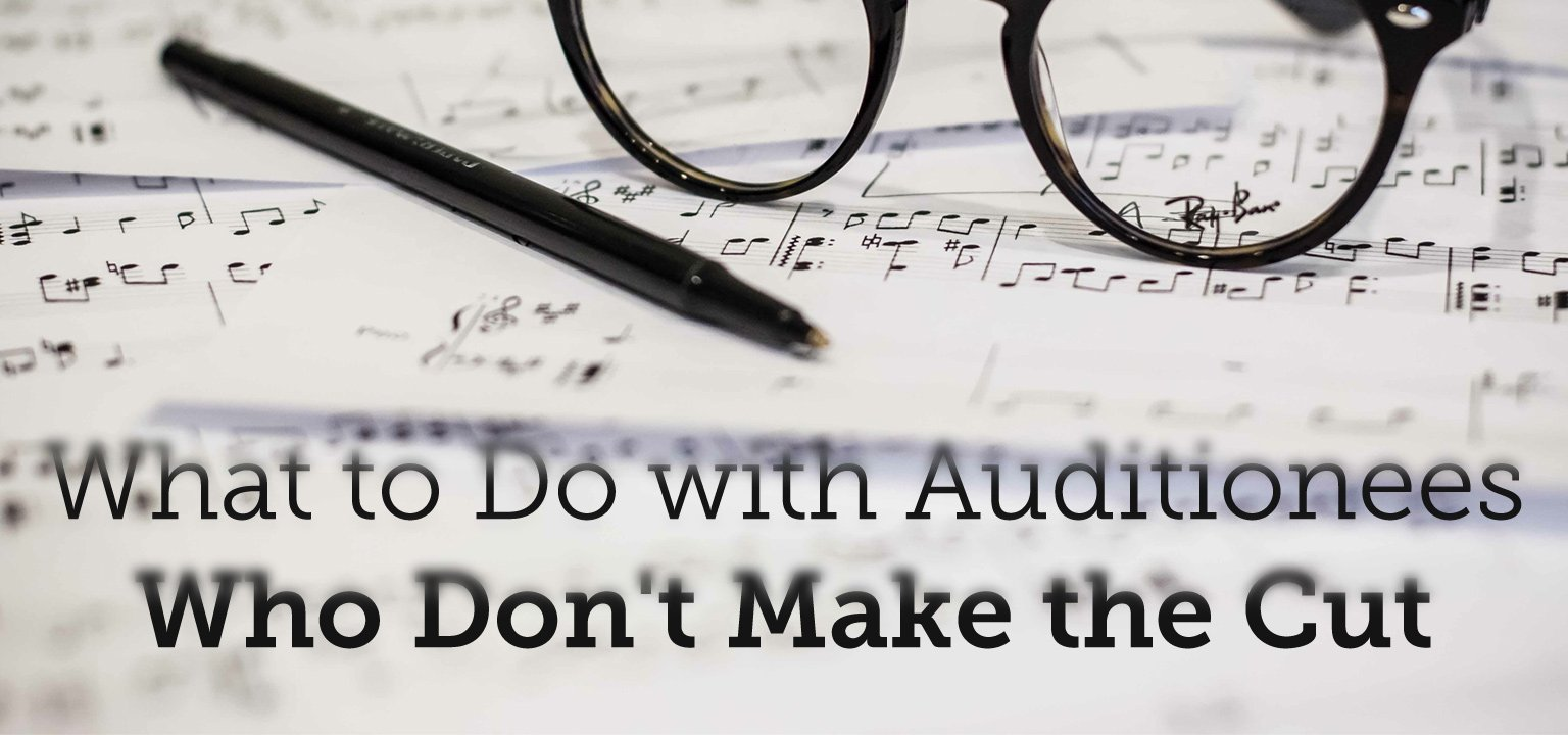 What to Do with Auditionees Who Don't Make the Cut