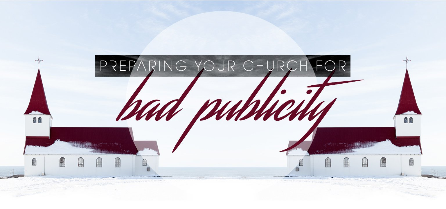 Preparing Your Church for Bad Publicity