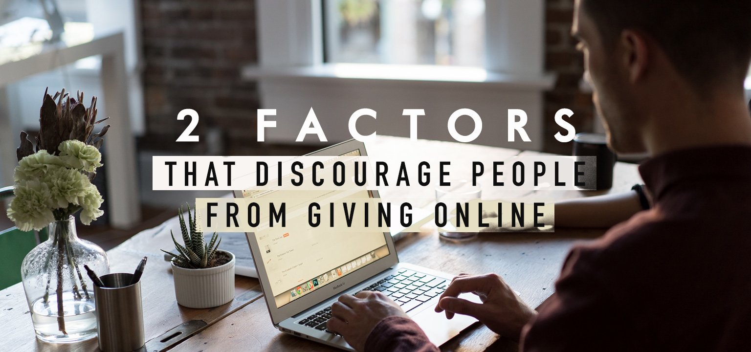 2 Factors that Discourage People from Giving Online