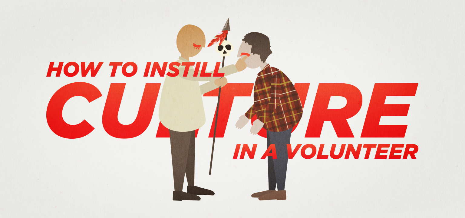 How to Instill Culture in a Volunteer