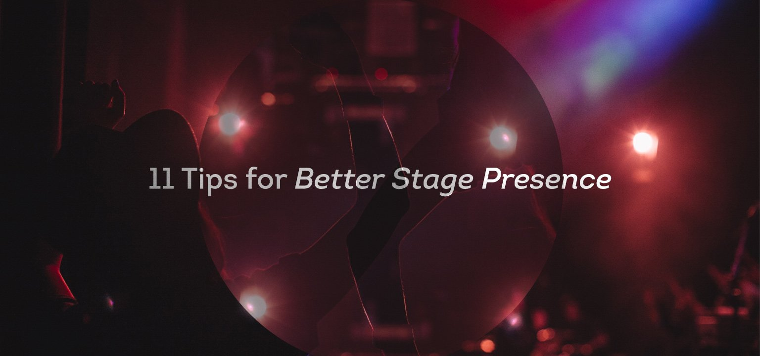 11 Tips for Better Stage Presence
