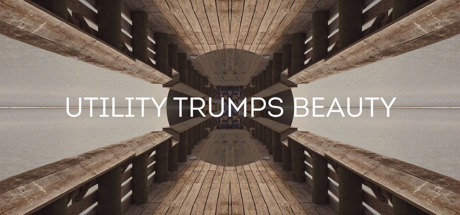 Utility Trumps Beauty
