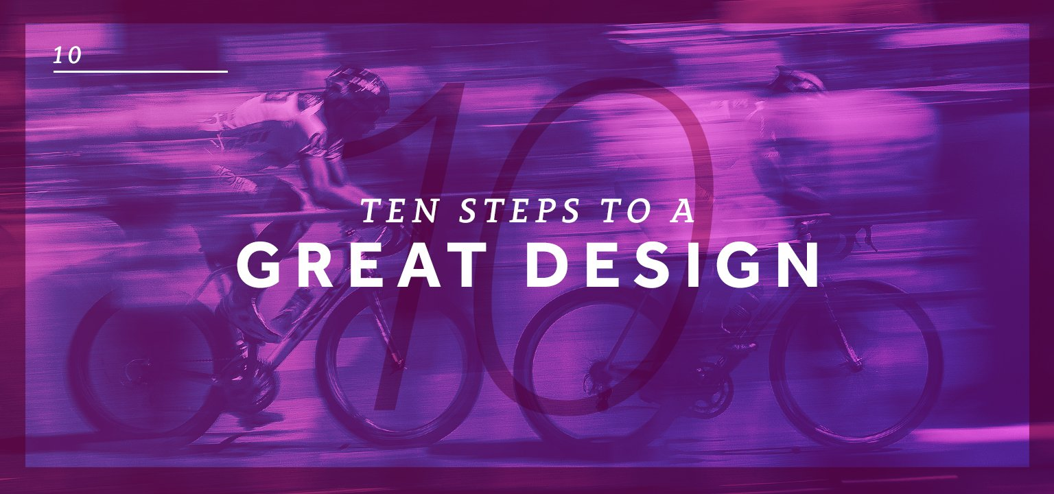 The 10 Steps to a Great Design