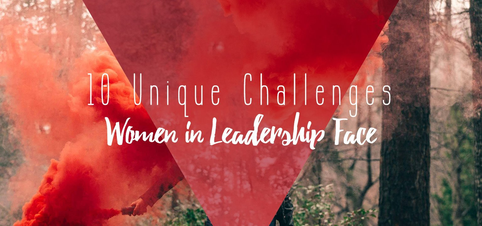 10 Unique Challenges Women in Leadership Face
