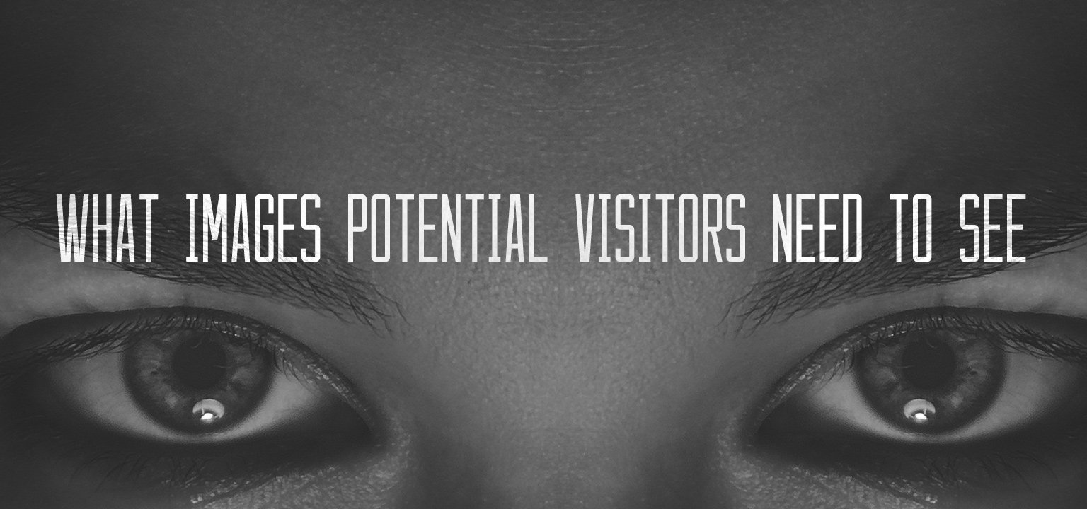 What Images Potential Visitors Need to See