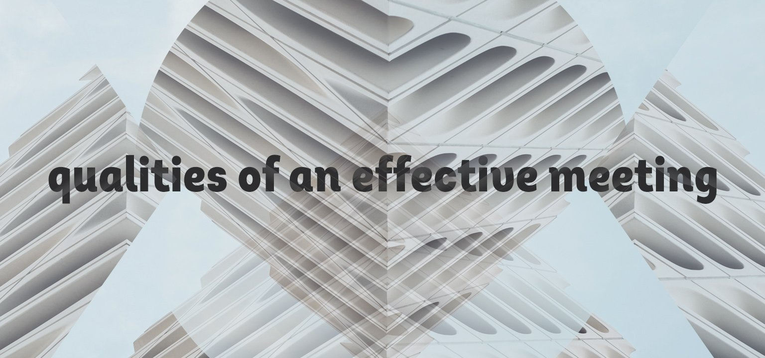 Qualities of an Effective Meeting