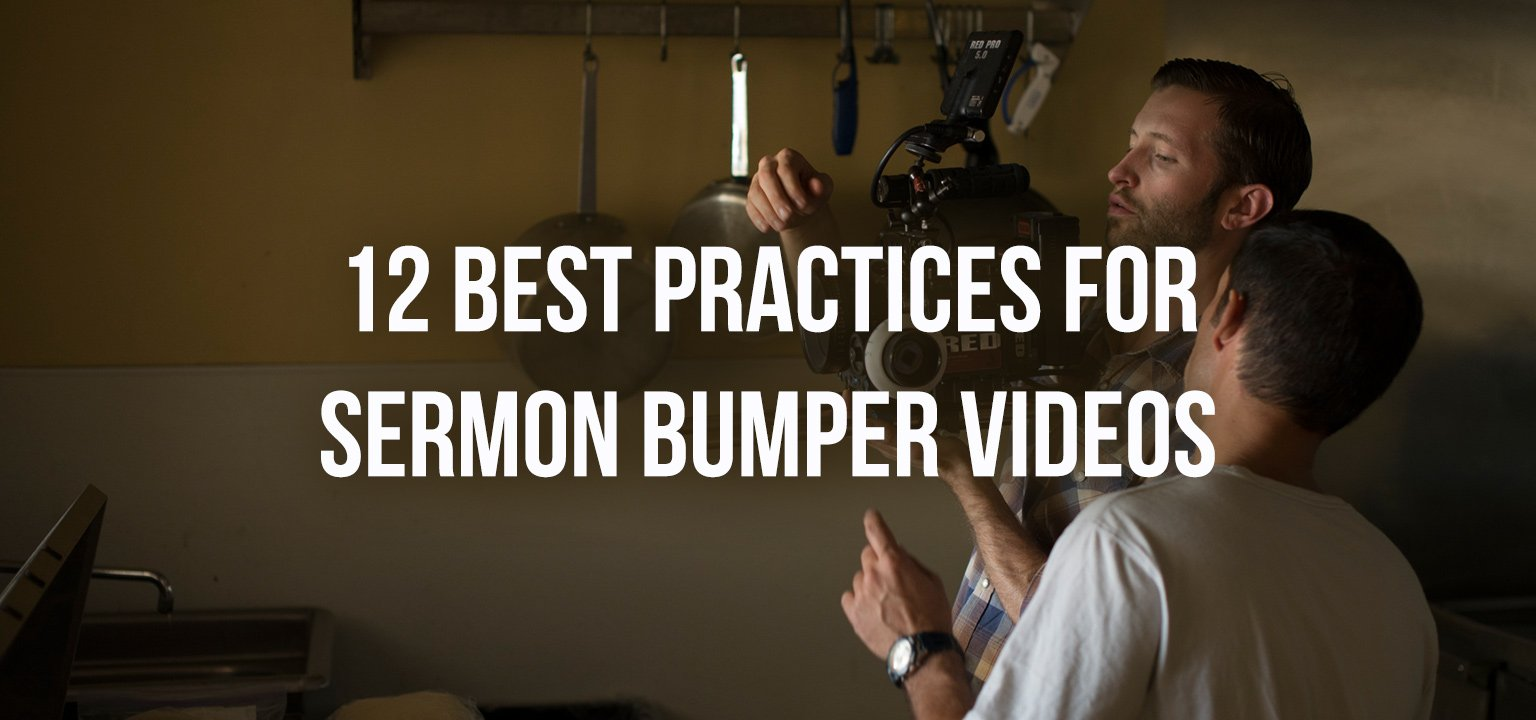 12 Best Practices for Sermon Bumper Videos