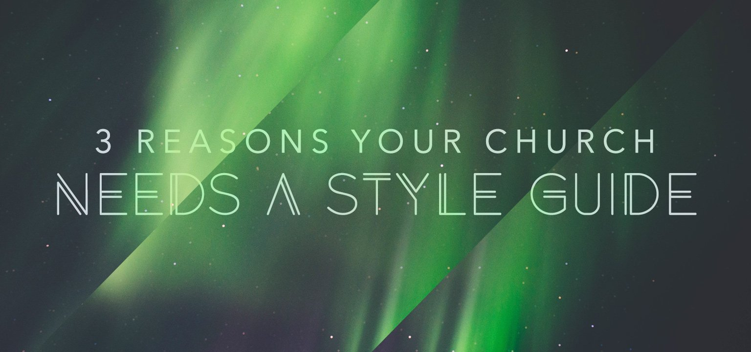3 Reasons Your Church Needs a Style Guide
