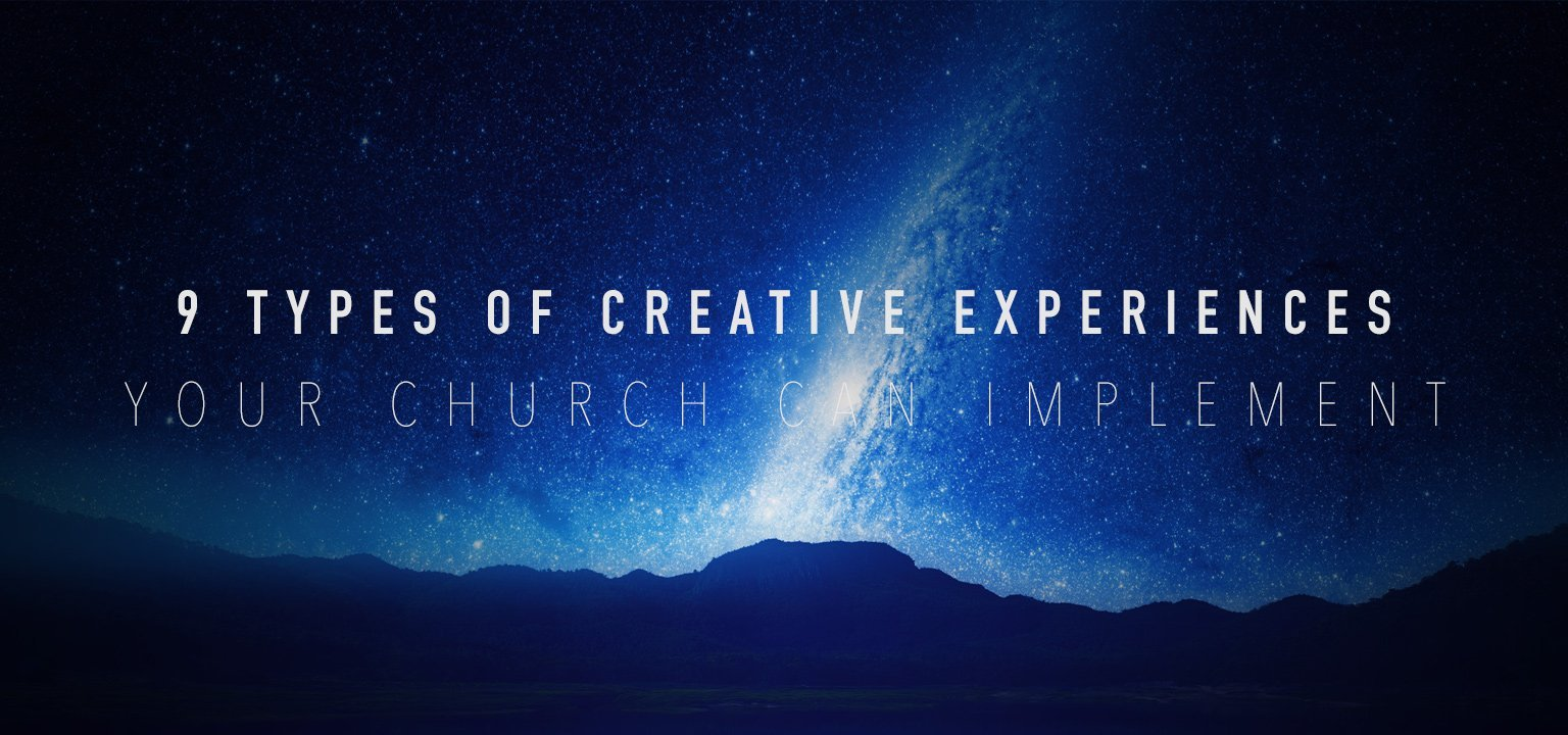 9 Types of Creative Experiences Your Church Can Implement