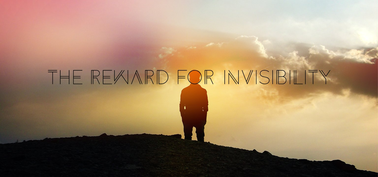 The Reward for Invisibility