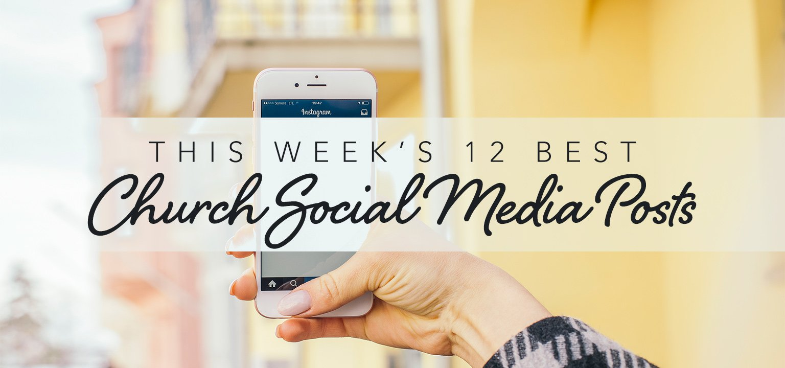 This Week's 12 Best Church Social Media Posts