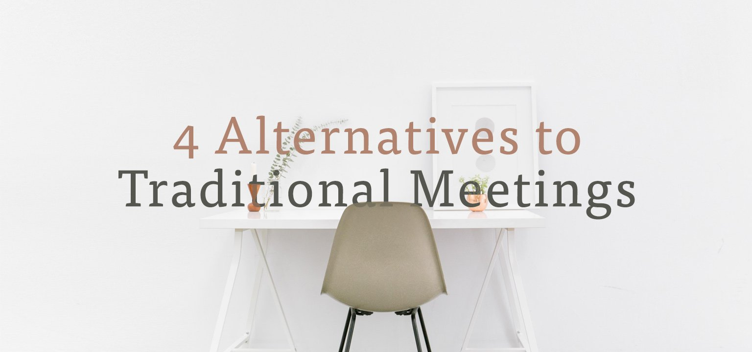 4 Alternatives to Traditional Meetings