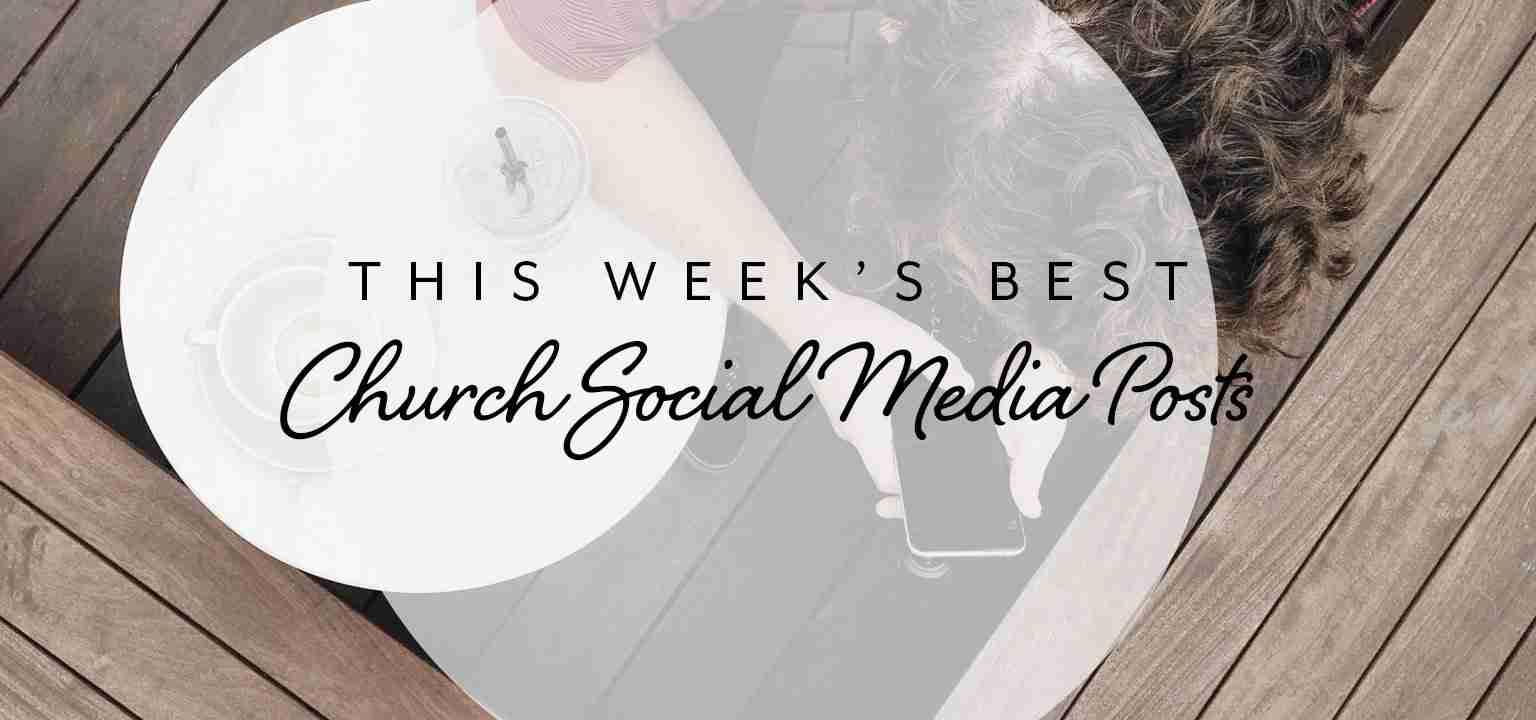 This Week's Best Church Social Media Posts