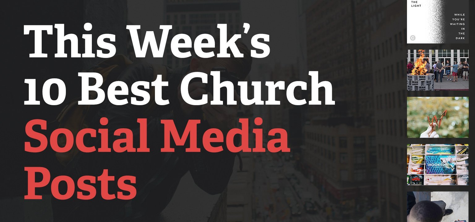 This Week's 10 Best Church Social Media Posts