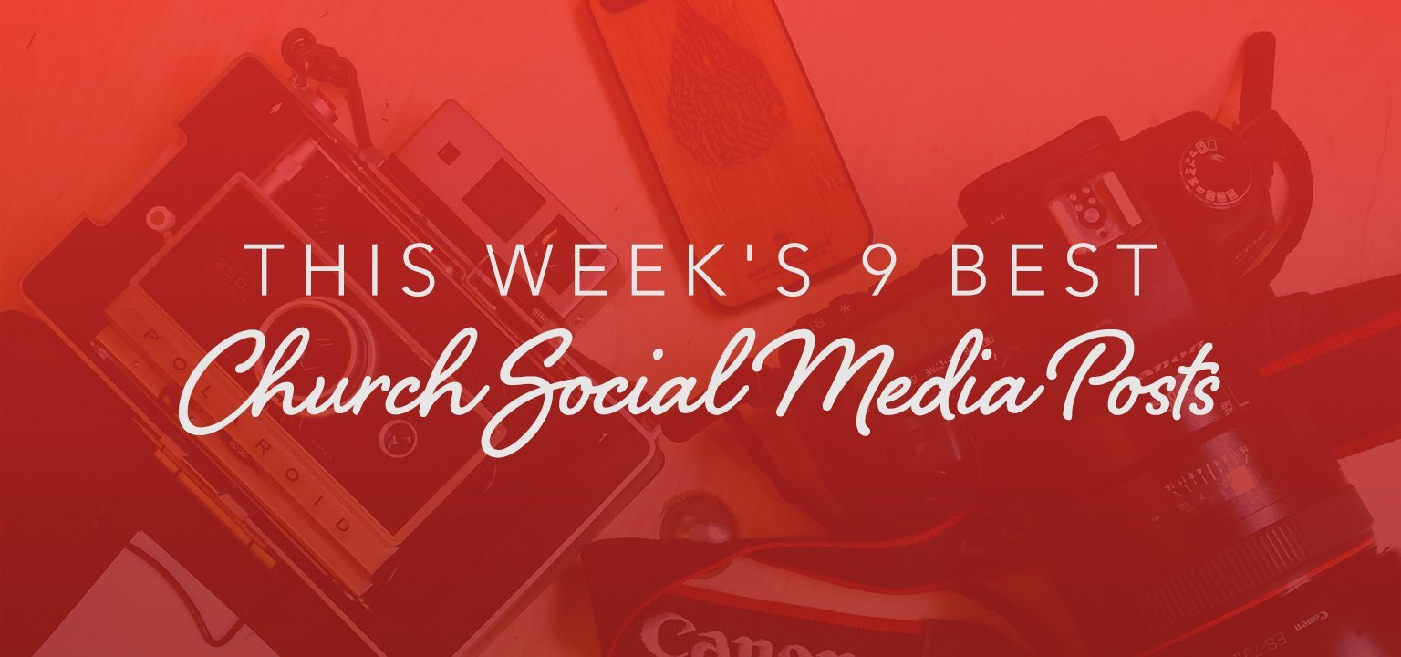 This Week's 9 Best Church Social Media Posts