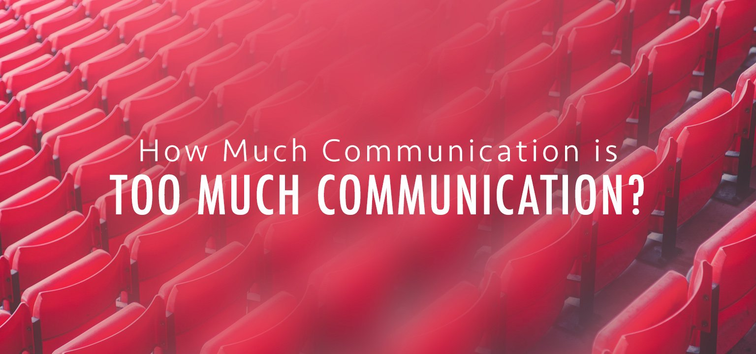 How Much Communication is Too Much Communication?