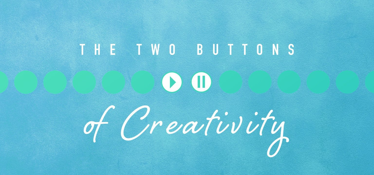 The Two Buttons of Creativity