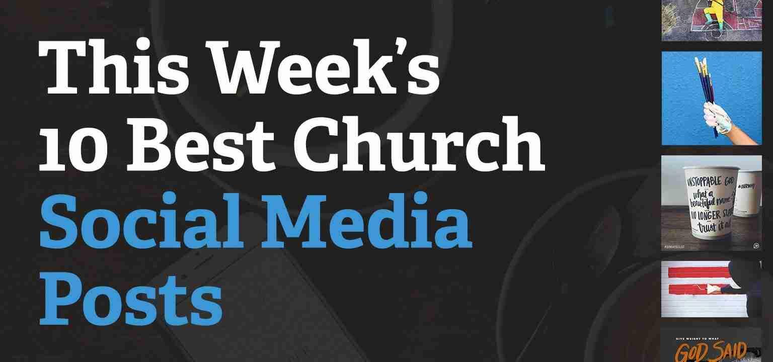 This Week's 10 Best Church Social Media Posts