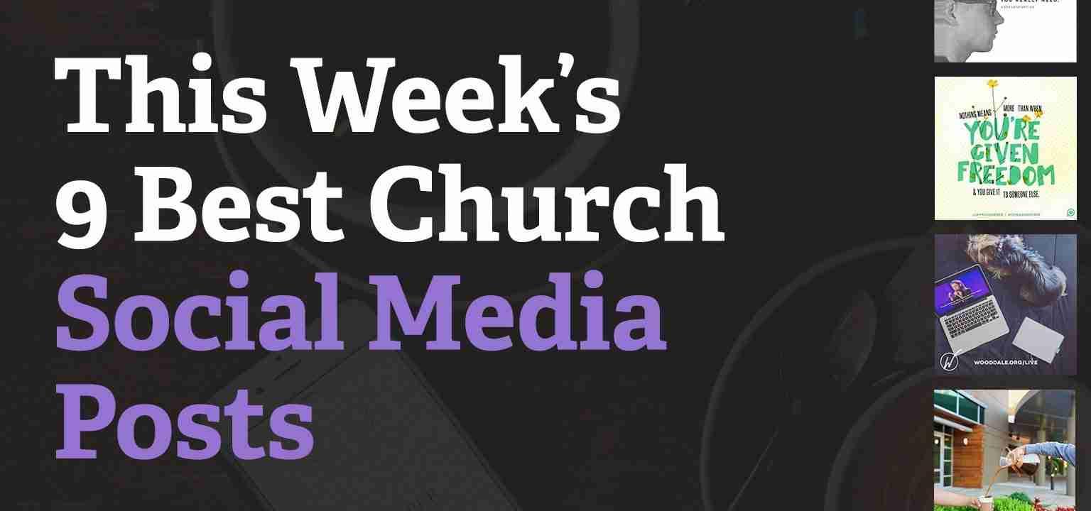 This Week's 9 Best Church Social Media Posts