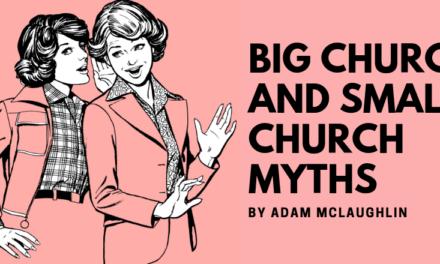 Big Church and Small Church Myths