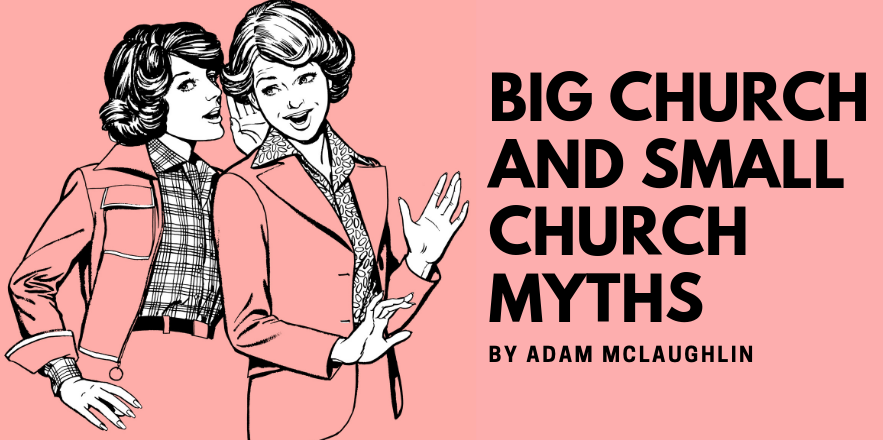 Big Church and Small Church Myths