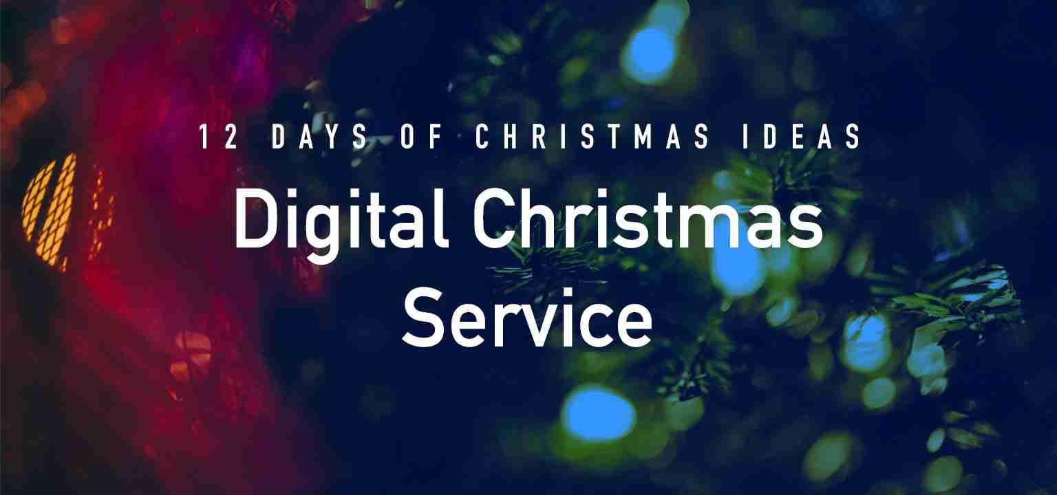 12 Days of Christmas Ideas: Digital Christmas Service