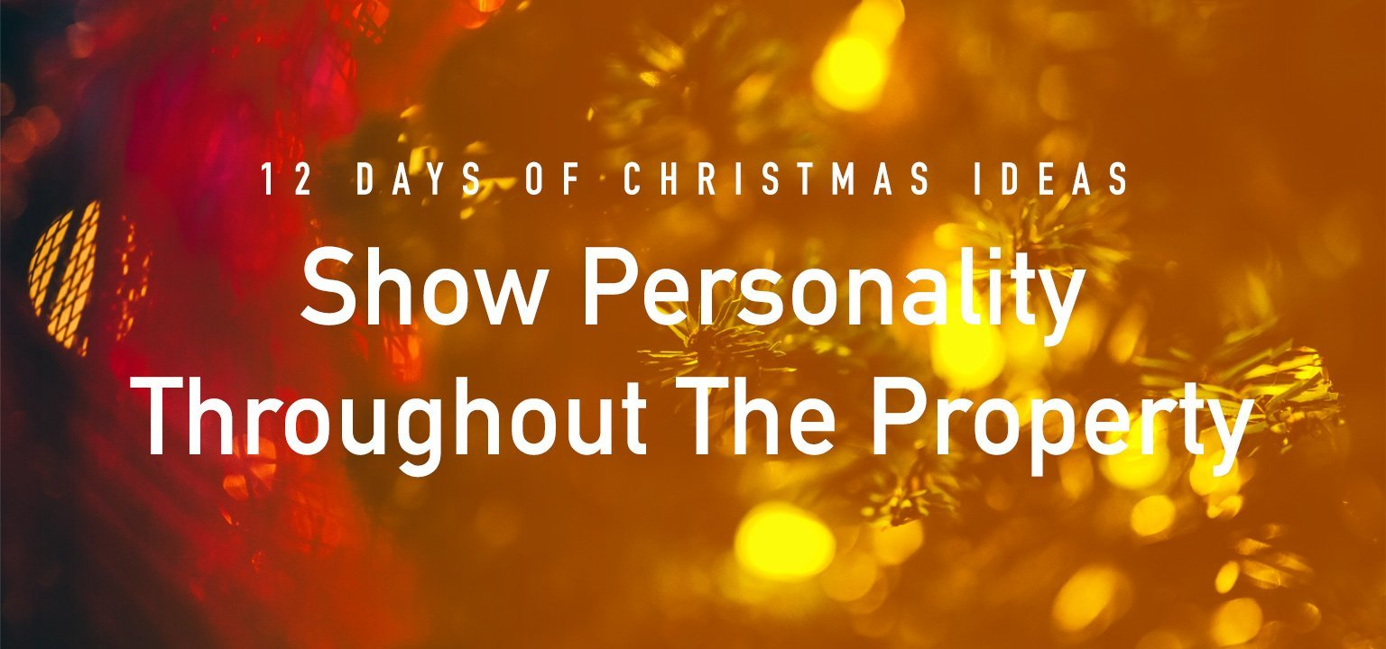12 Days of Christmas Ideas: Show Personality Throughout the Property