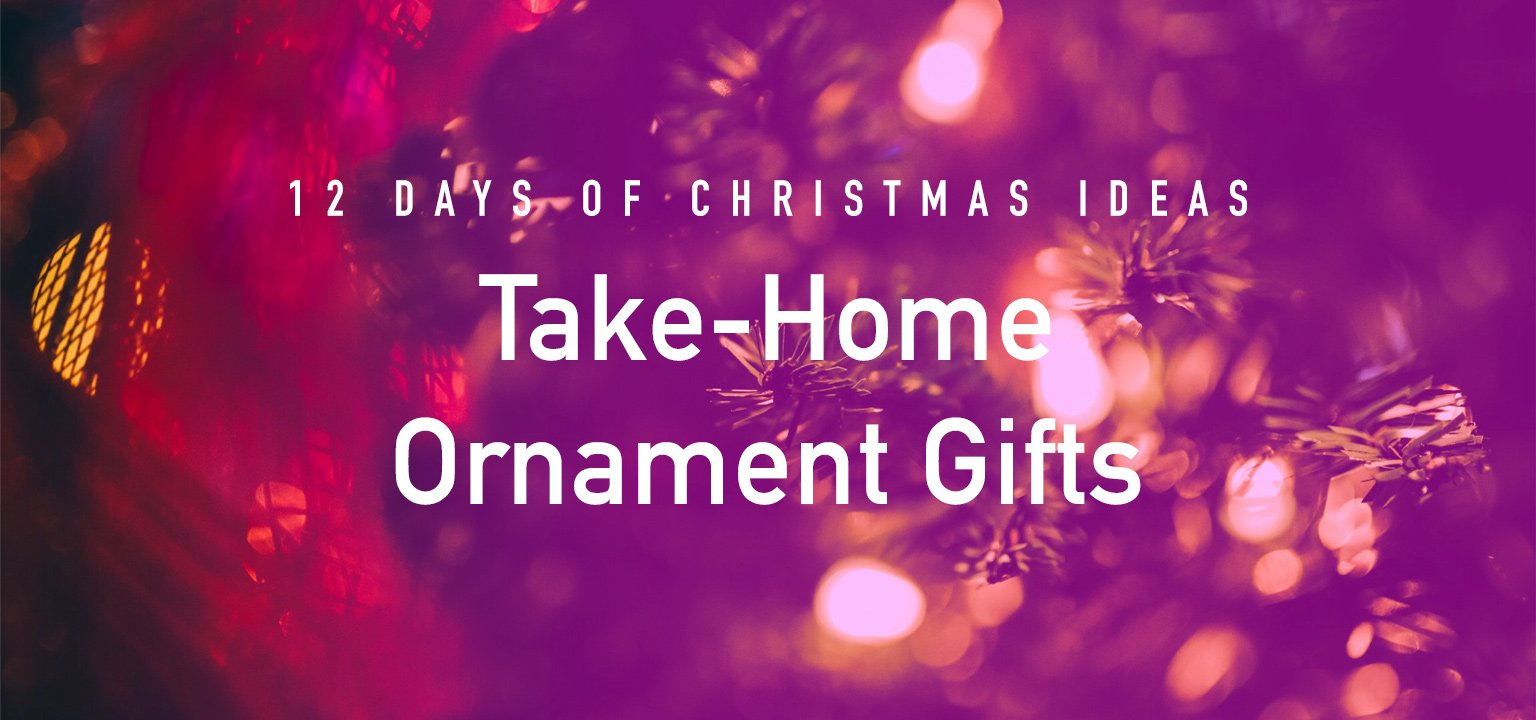 12 Days of Christmas Ideas: Take-Home Ornament Gifts