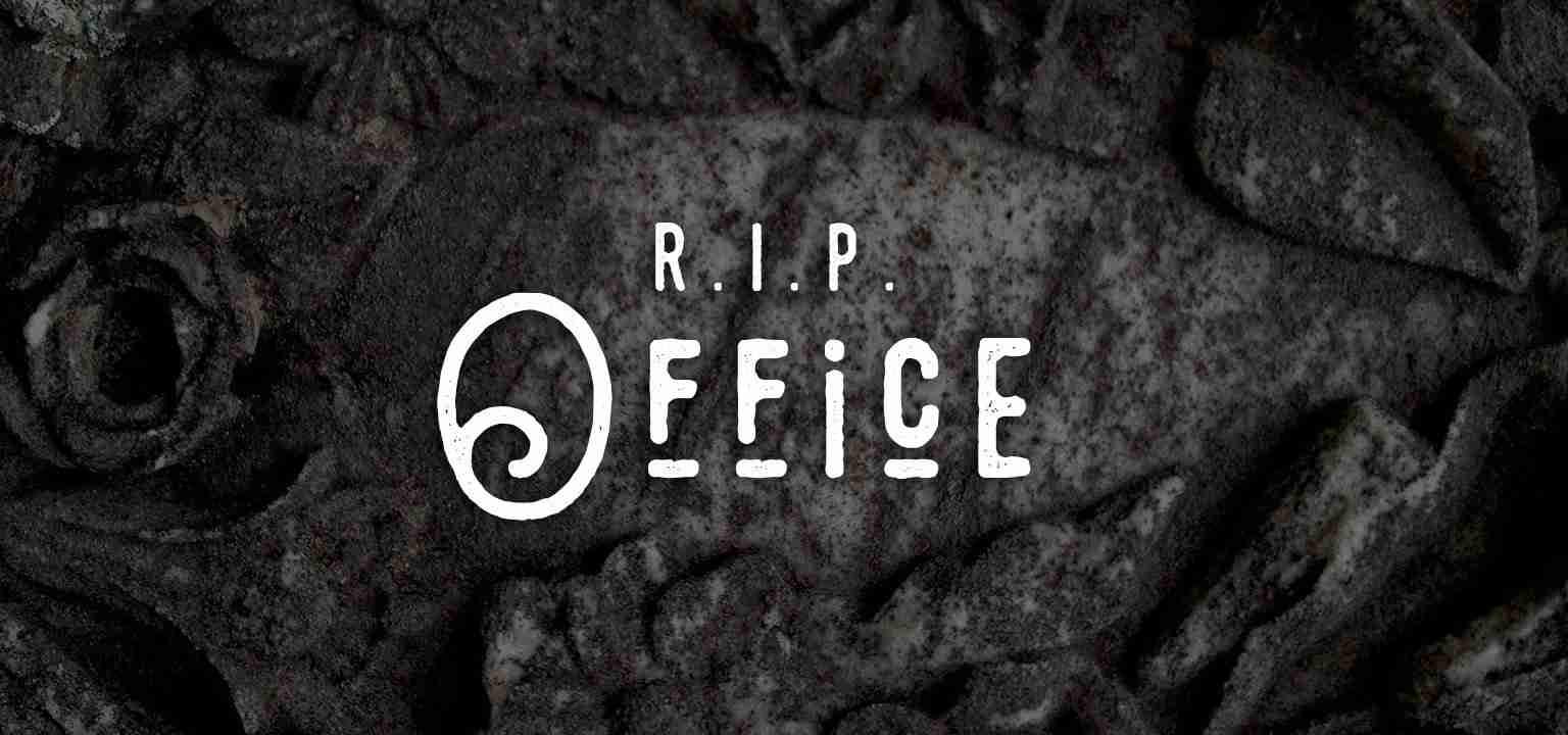RIP Office